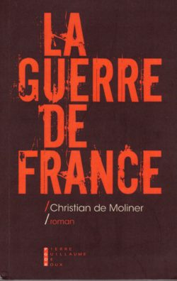 Christian de Moliner, La Guerre de France, Pierre Guillaume de Roux (couverture)
