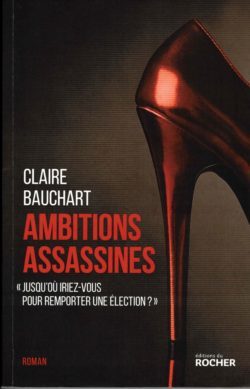 Claire Bauchart, Ambitions assassines, Le Rocher (couverture)