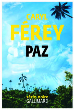 Caryl Férey, Paz, Gallimard (couverture)